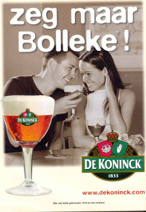 Never mind the Bolleke: one of the best known spéciales belges, Antwerp's De Koninck, in romantic mood.