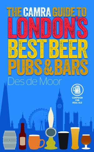 The CAMRA Guide to London's Best Beer, Pubs and Bars by Des de Moor, 2nd edn 2015